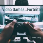 Fortnite & Video Games